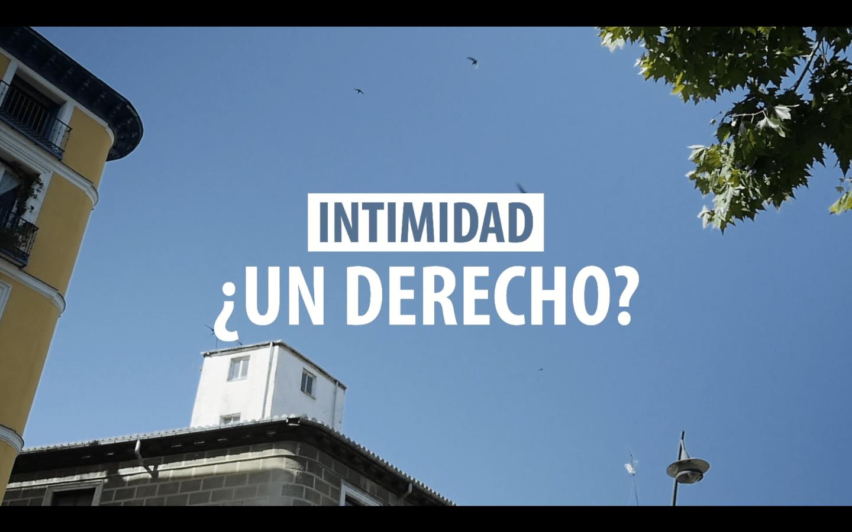 [Vídeo] Intimidad ¿Un derecho?